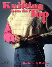 Betheexpert02Knitting From The Top by Barbara G. Walker