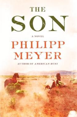 The Son A Novel by Philipp Meyer